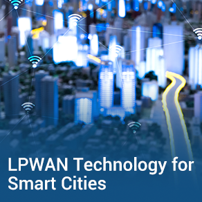 LPWAN Technology Is About To Generate More Businesses And Deliver More Connected Experience In Smart Cities