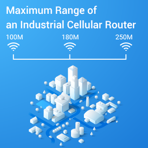 What Is The Maximum Range Of An Industrial Cellular Router?