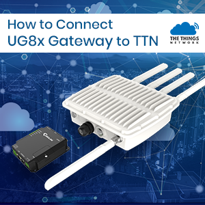How To Connect UG8x Gateway To TTN