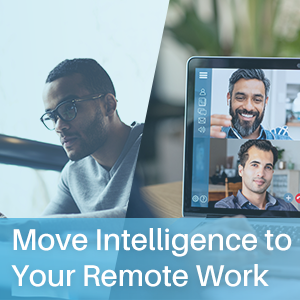 Moving Intelligence To Your Remote Work